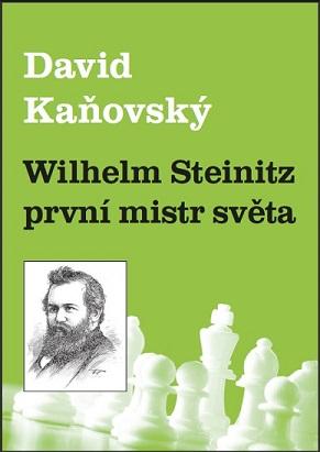 Wilhelm Steinitz – první mistr světa